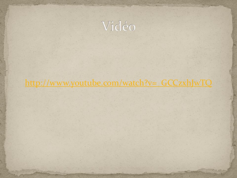 Vidéo http://www.youtube.com/watch v=_GCCzxhJwTQ