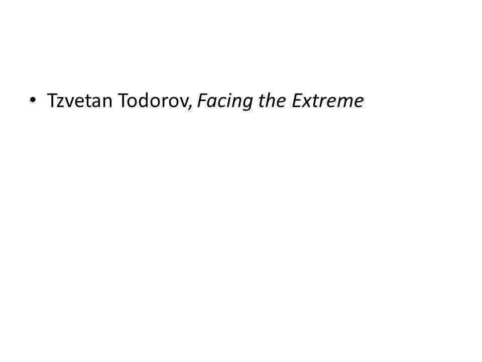 Tzvetan Todorov, Facing the Extreme
