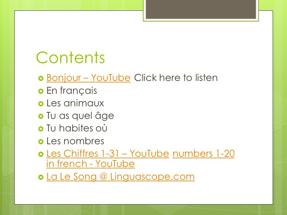 Contents Bonjour – YouTube Click here to listen En français