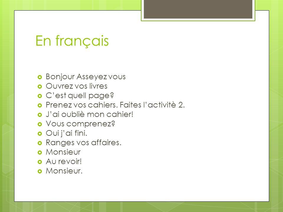 En français Bonjour Asseyez vous Ouvrez vos livres C'est quell page
