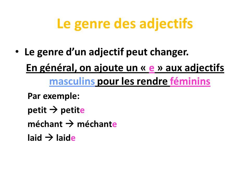 Le genre des adjectifs Le genre d'un adjectif peut changer.