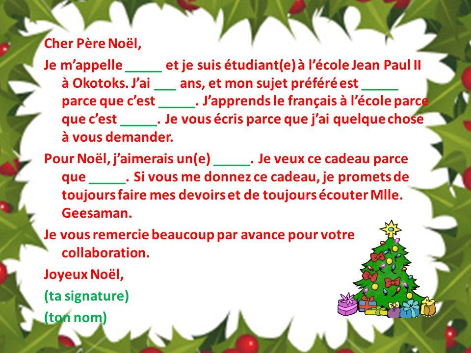 Cher Père Noël, Je m'appelle _____ et je suis étudiant(e) à l'école Jean Paul II à Okotoks.