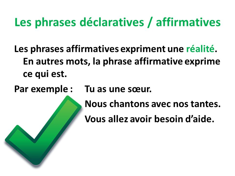 Les phrases déclaratives / affirmatives