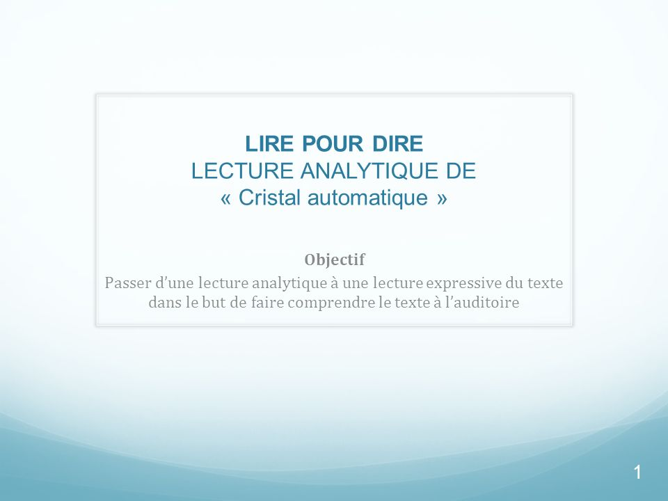 LIRE POUR DIRE LECTURE ANALYTIQUE DE « Cristal automatique »