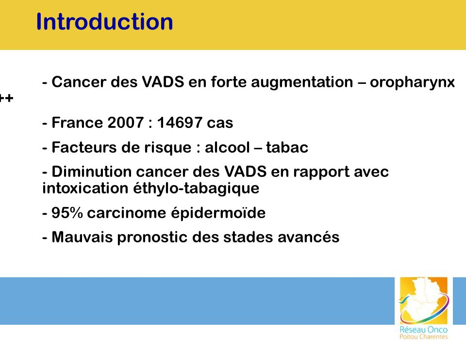 Introduction - Cancer des VADS en forte augmentation – oropharynx ++