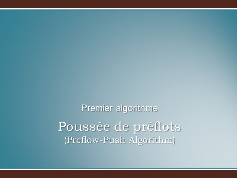 Poussée de préflots (Preflow-Push Algorithm)