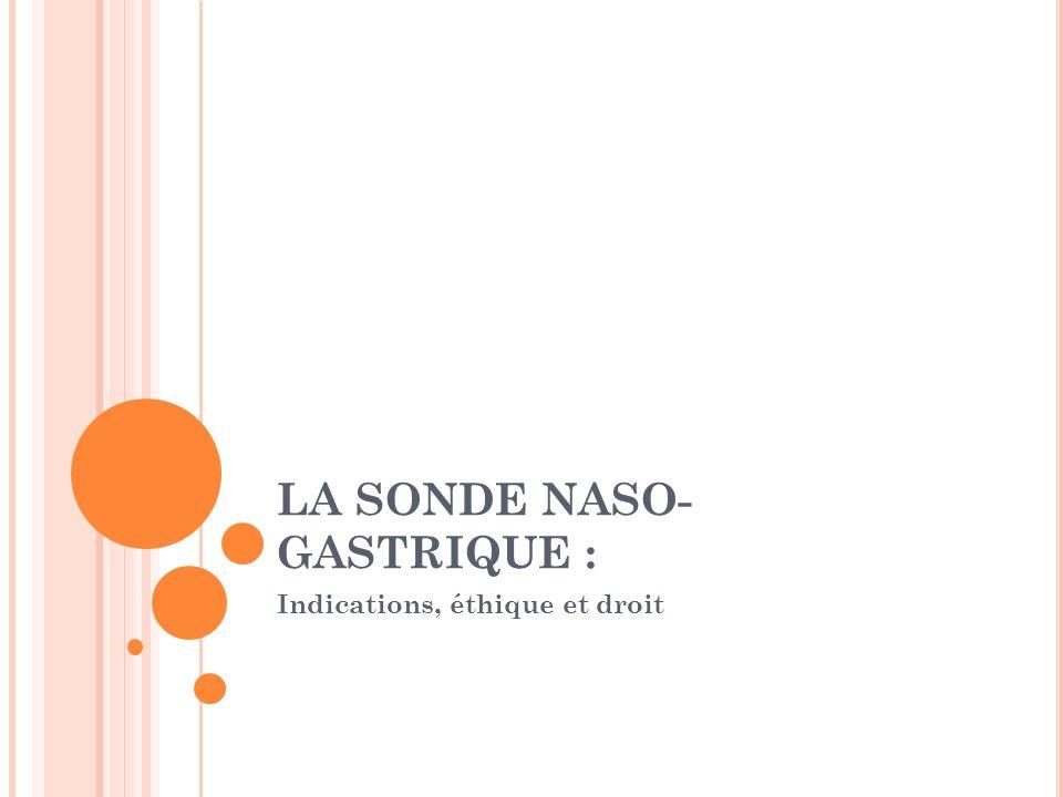 LA SONDE NASO-GASTRIQUE :