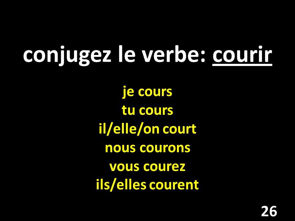 conjugez le verbe: courir