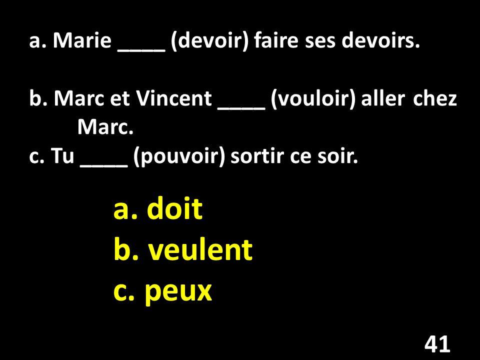 a. Marie ____ (devoir) faire ses devoirs. b
