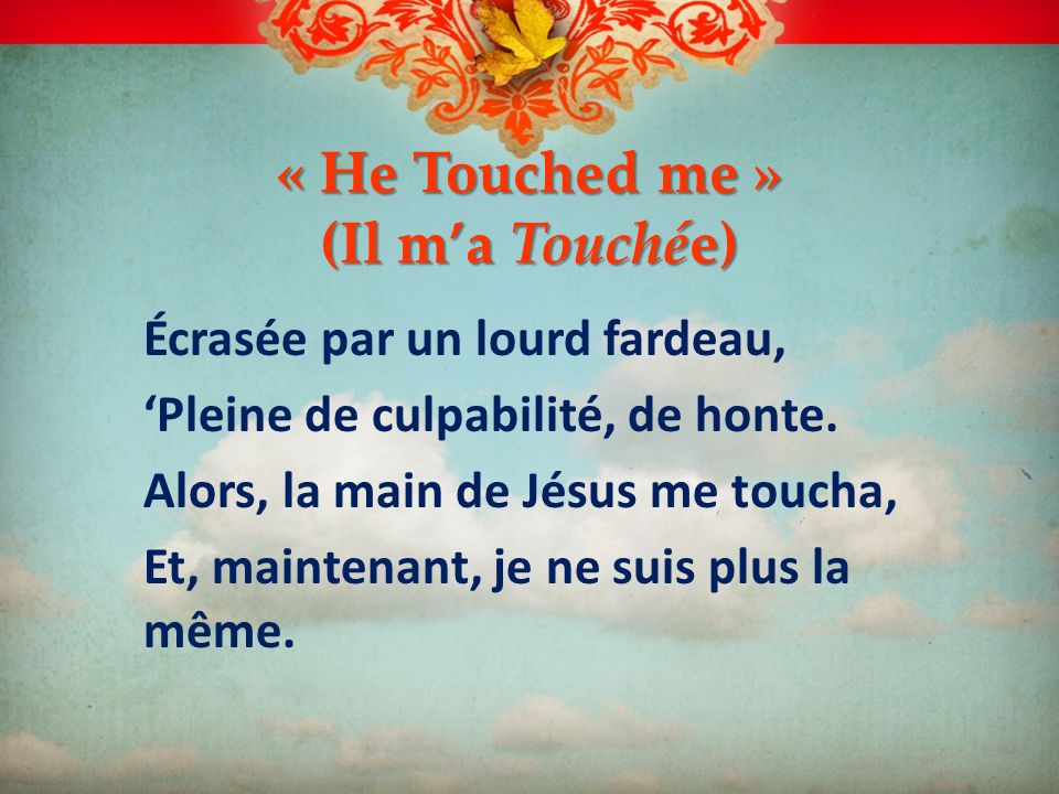 « He Touched me » (Il m'a Touchée)