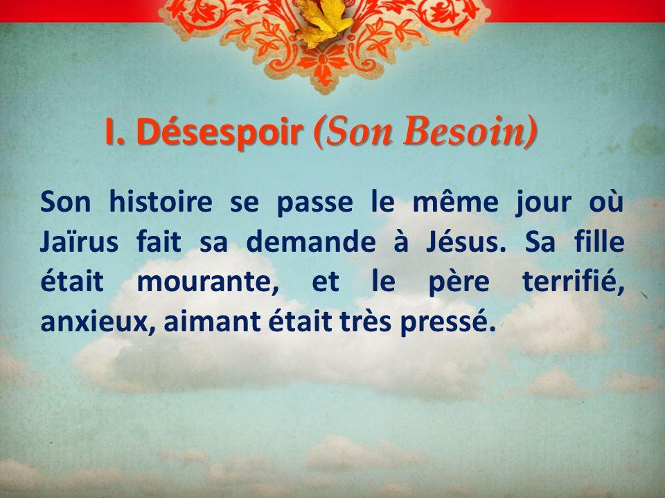 I. Désespoir (Son Besoin)