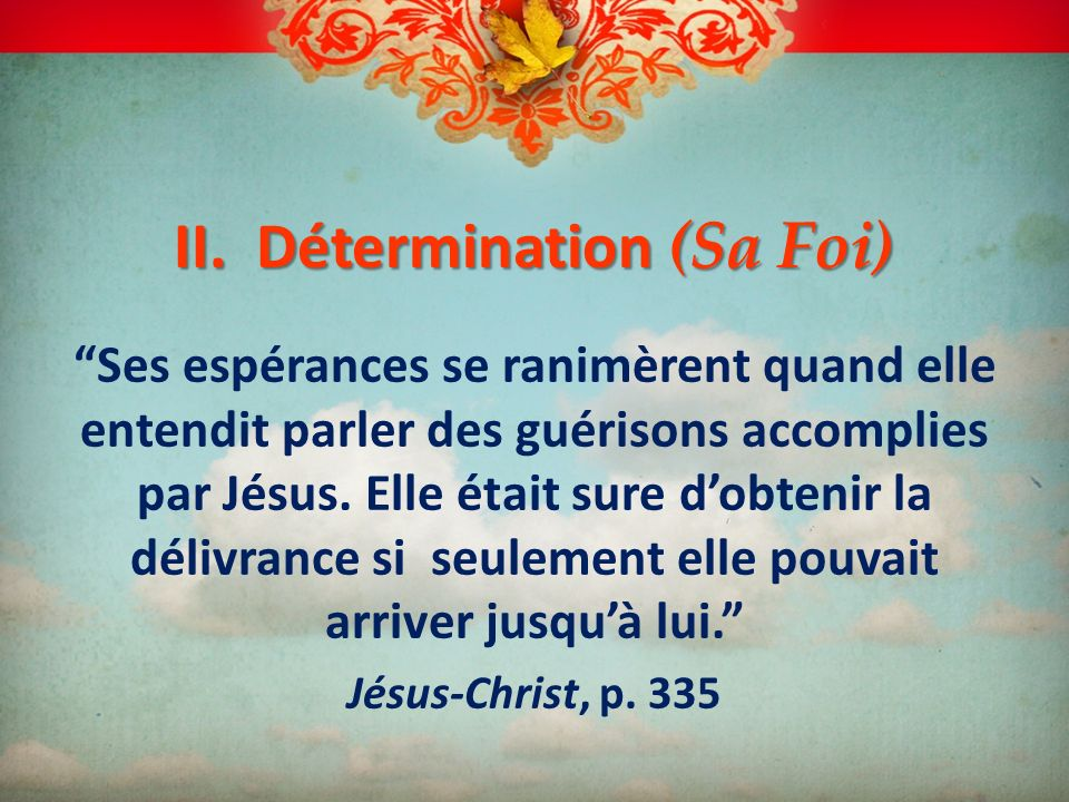 II. Détermination (Sa Foi)