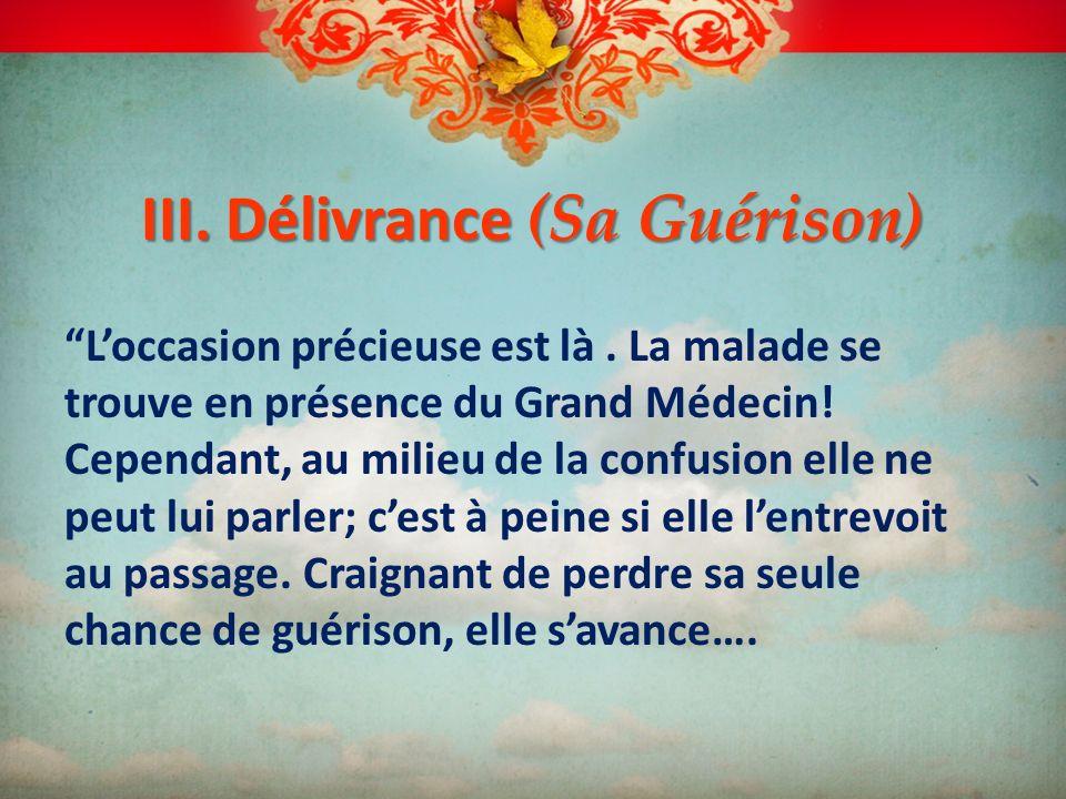 III. Délivrance (Sa Guérison)
