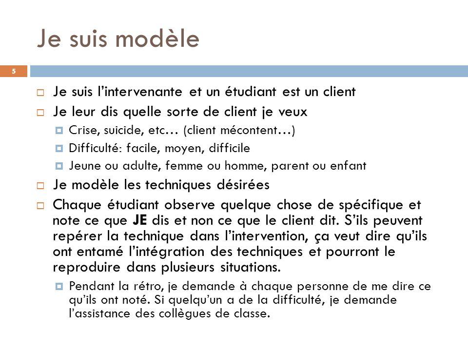 Je suis modèle Je suis l'intervenante et un étudiant est un client