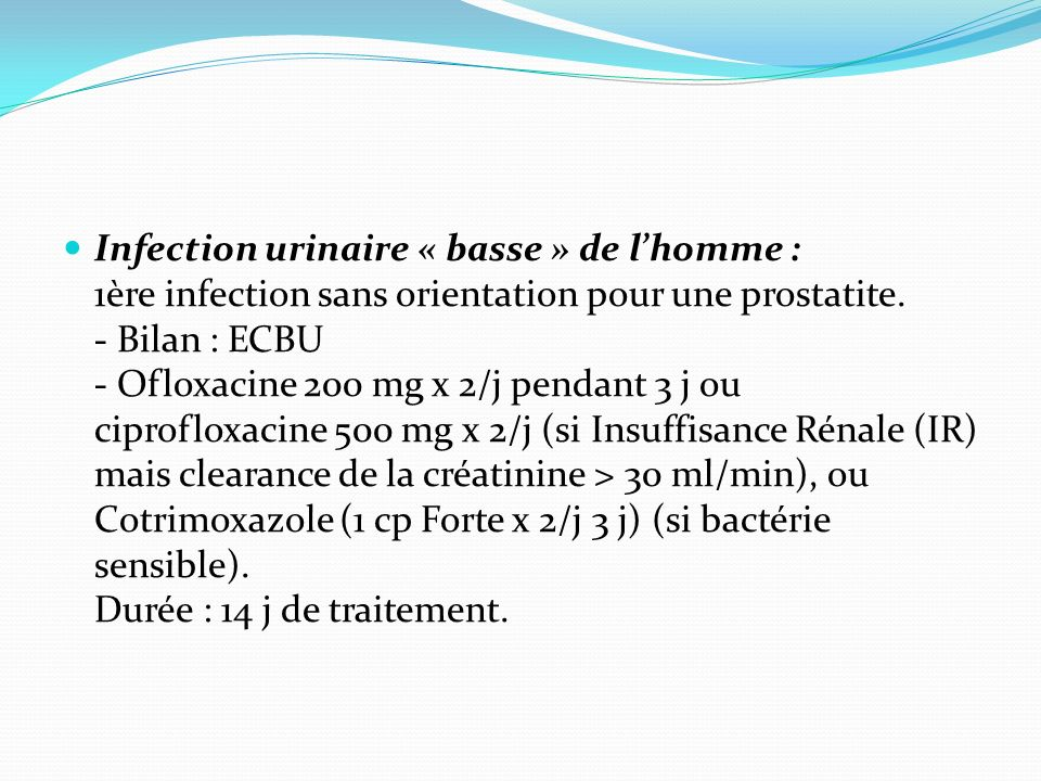 Infection urinaire « basse » de l'homme : 1ère infection sans orientation pour une prostatite.