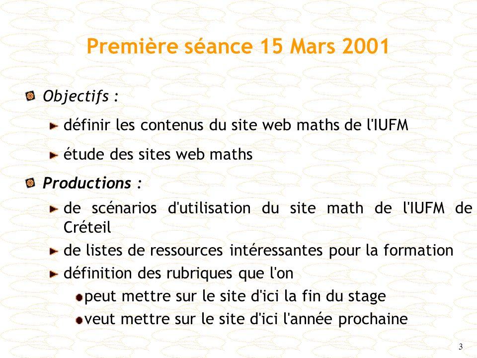 Première séance 15 Mars 2001 Objectifs :