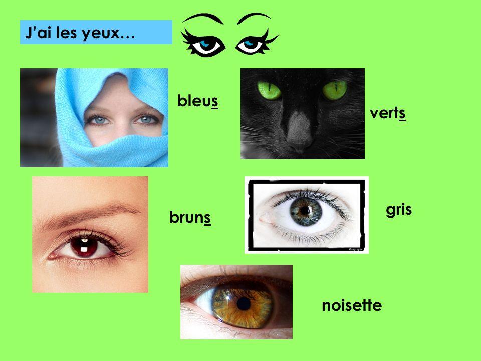 J'ai les yeux… bleus verts gris bruns noisette