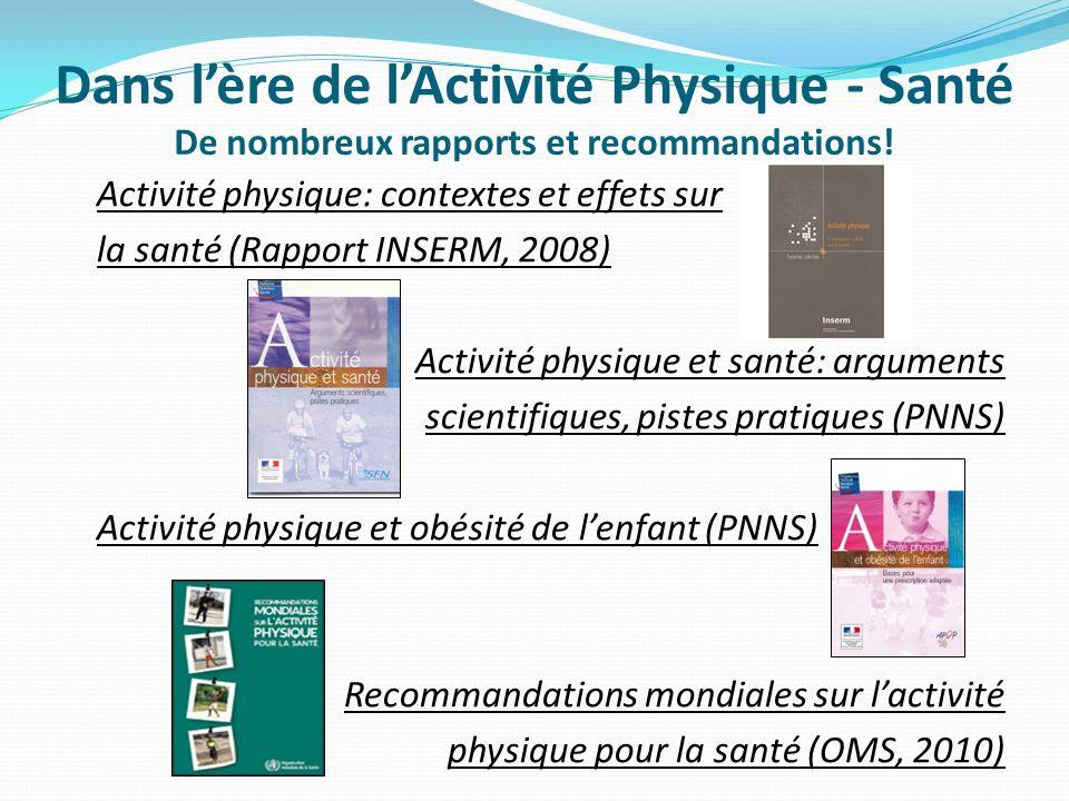 Dans l'ère de l'Activité Physique - Santé De nombreux rapports et recommandations!