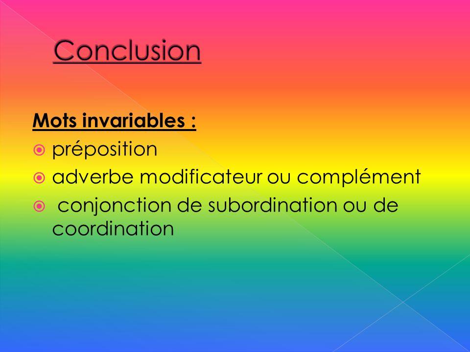 Conclusion Mots invariables : préposition