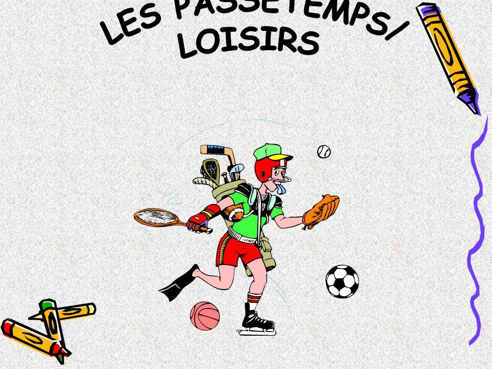 LES SPORTS et LES PASSETEMPS/ LOISIRS