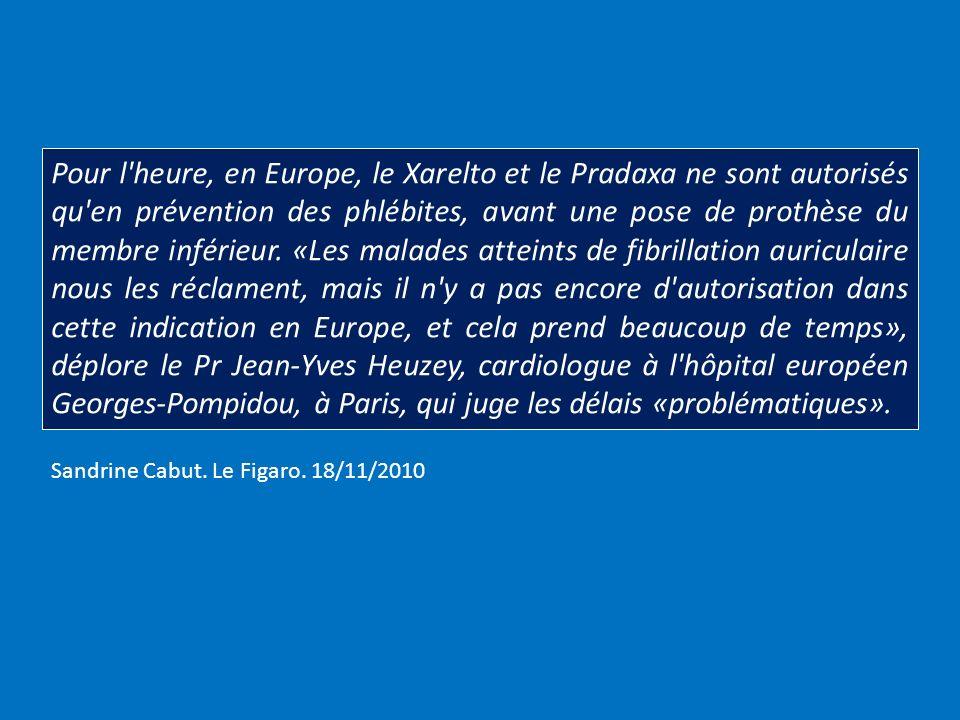 Pour l heure, en Europe, le Xarelto et le Pradaxa ne sont autorisés qu en prévention des phlébites, avant une pose de prothèse du membre inférieur. «Les malades atteints de fibrillation auriculaire nous les réclament, mais il n y a pas encore d autorisation dans cette indication en Europe, et cela prend beaucoup de temps», déplore le Pr Jean-Yves Heuzey, cardiologue à l hôpital européen Georges-Pompidou, à Paris, qui juge les délais «problématiques».