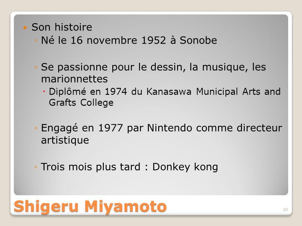 Shigeru Miyamoto Son histoire Né le 16 novembre 1952 à Sonobe