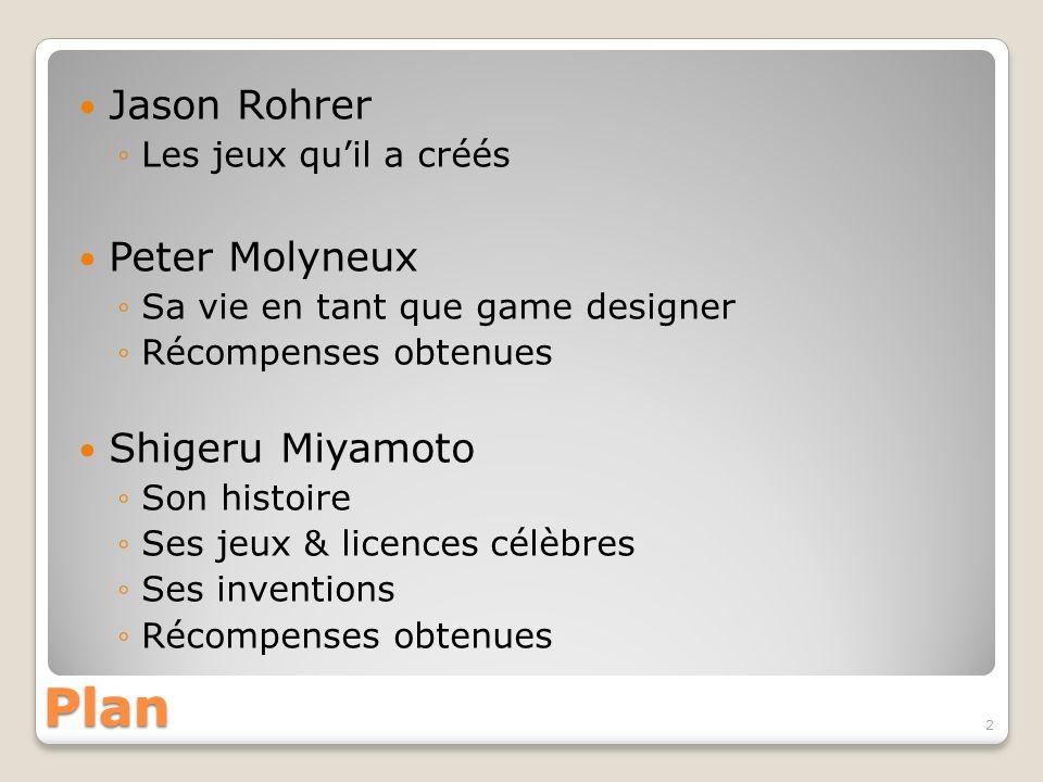 Plan Jason Rohrer Peter Molyneux Shigeru Miyamoto