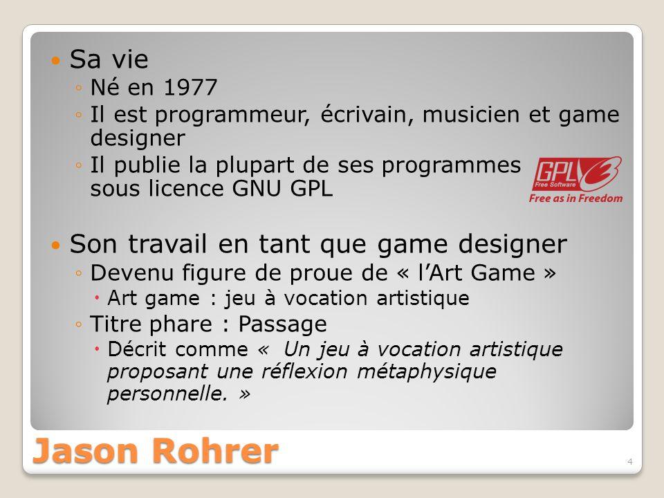 Jason Rohrer Sa vie Son travail en tant que game designer Né en 1977