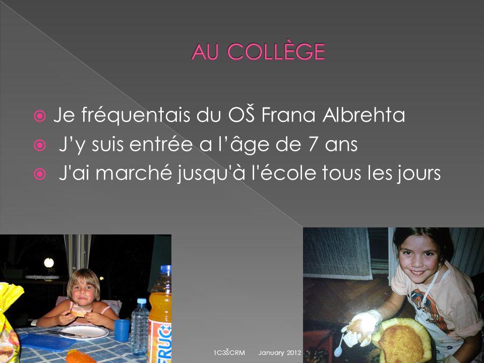 AU COLLÈGE Je fréquentais du OŠ Frana Albrehta