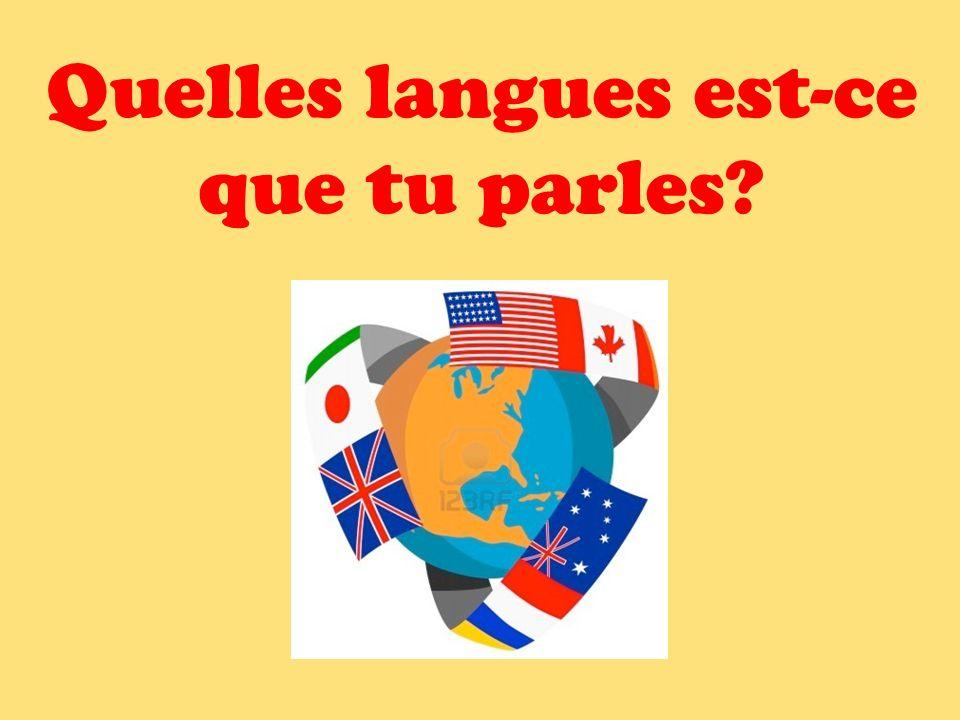 Quelles langues est-ce que tu parles