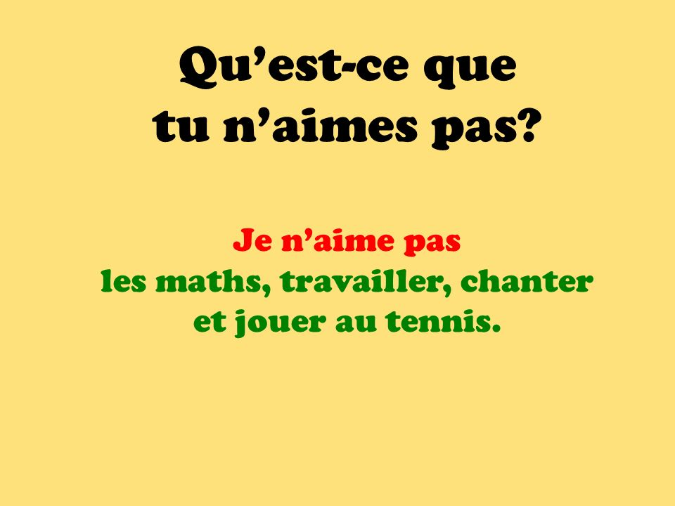 les maths, travailler, chanter