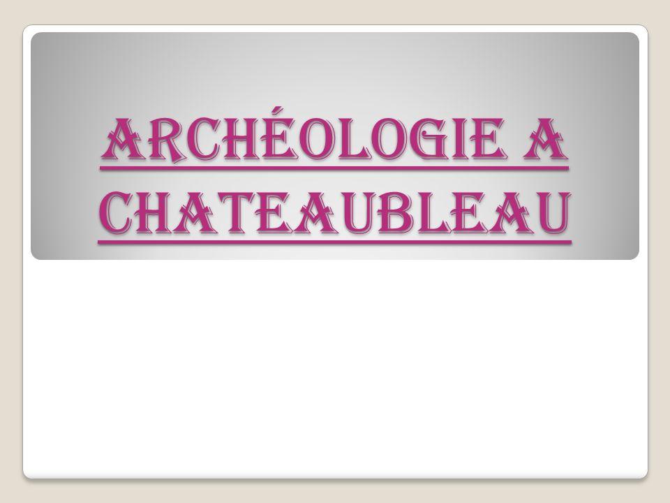 Archéologie a chateaubleau