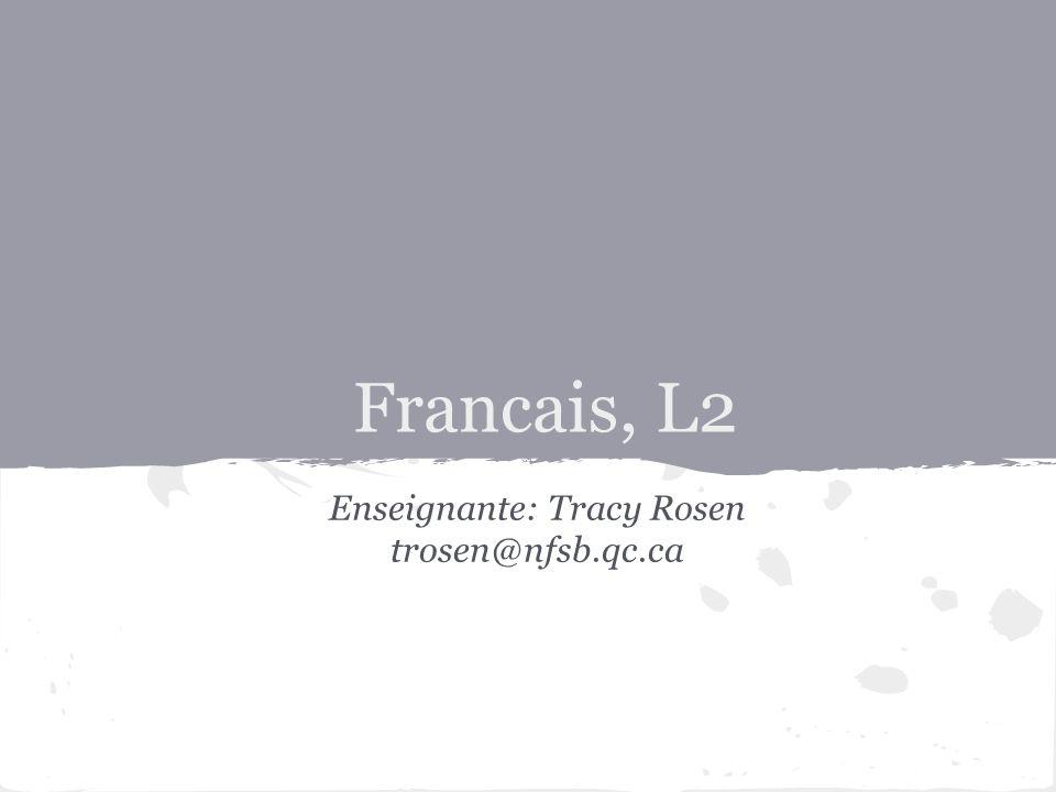 Enseignante: Tracy Rosen trosen@nfsb.qc.ca