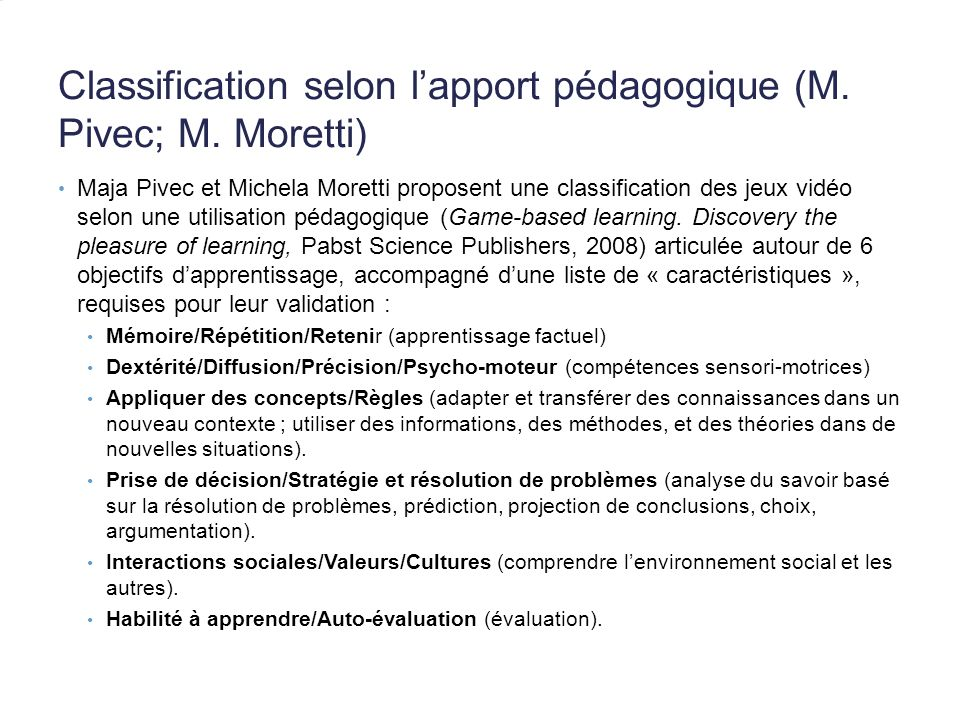Classification selon l'apport pédagogique (M. Pivec; M. Moretti)