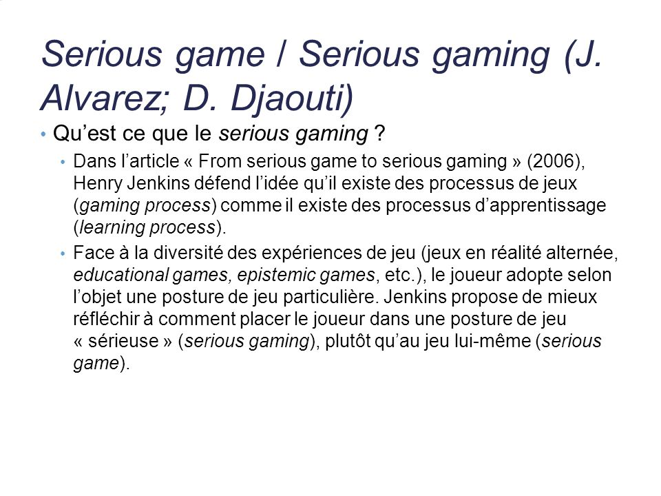 Serious game / Serious gaming (J. Alvarez; D. Djaouti)
