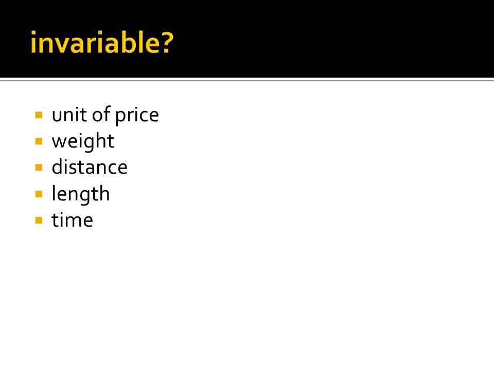 invariable unit of price weight distance length time