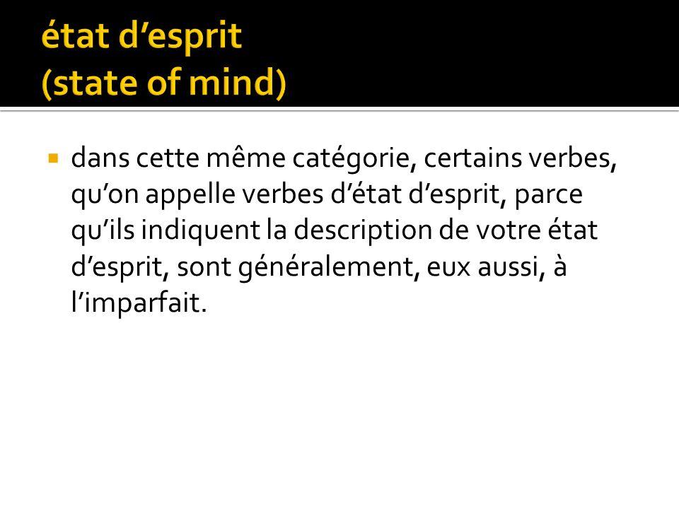 état d'esprit (state of mind)