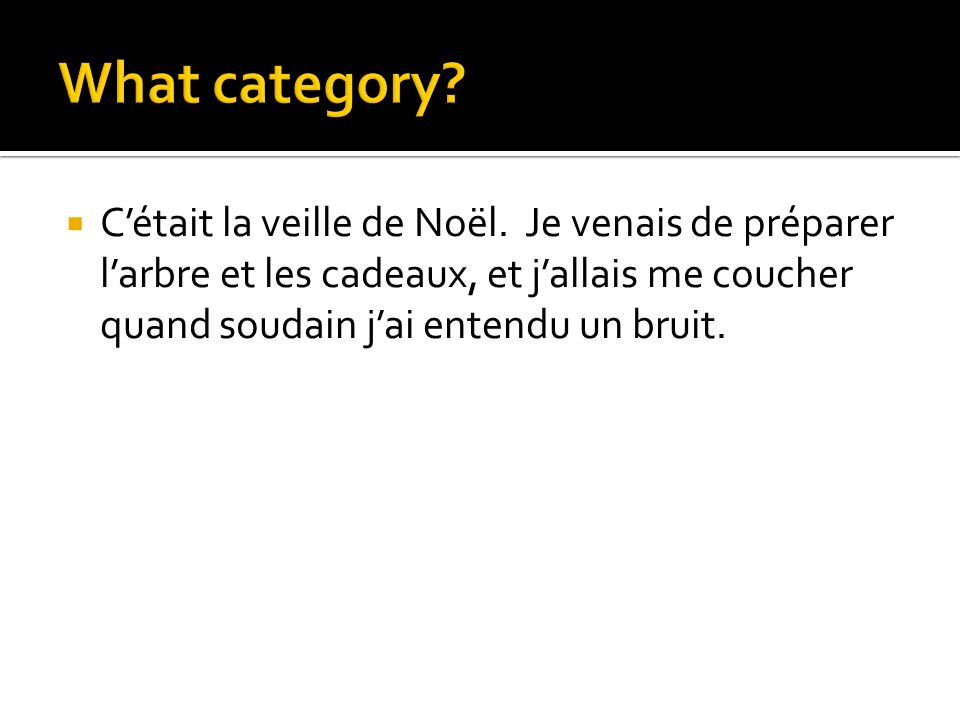 What category. C'était la veille de Noël.