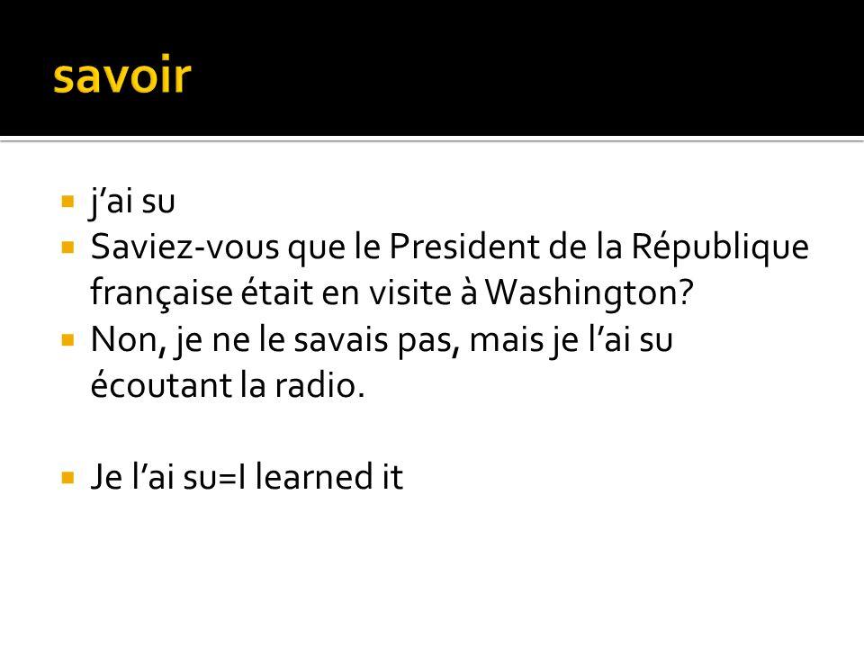 savoir j'ai su. Saviez-vous que le President de la République française était en visite à Washington