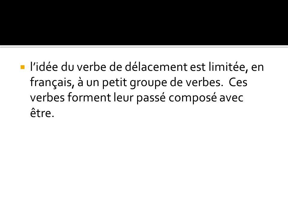 l'idée du verbe de délacement est limitée, en français, à un petit groupe de verbes.