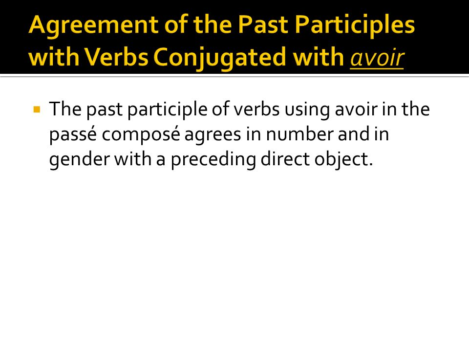 Agreement of the Past Participles with Verbs Conjugated with avoir