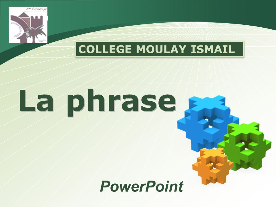 COLLEGE MOULAY ISMAIL La phrase PowerPoint