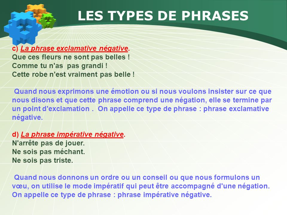 LES TYPES DE PHRASES c) La phrase exclamative négative.