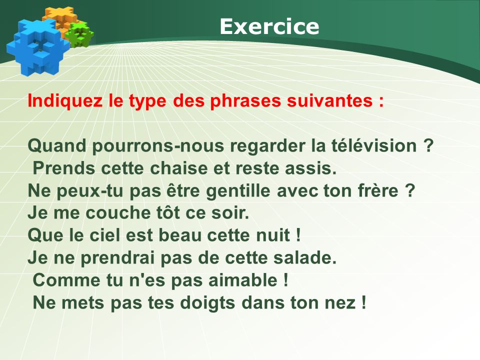 Exercice Indiquez le type des phrases suivantes :