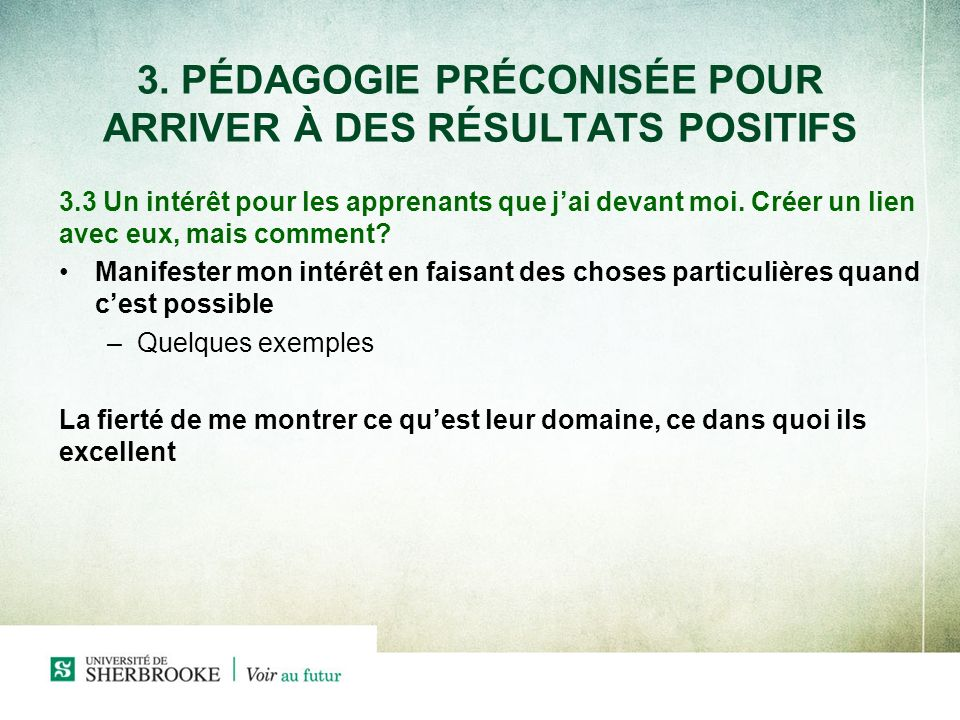 3. PÉDAGOGIE PRÉCONISÉE POUR ARRIVER À DES RÉSULTATS POSITIFS