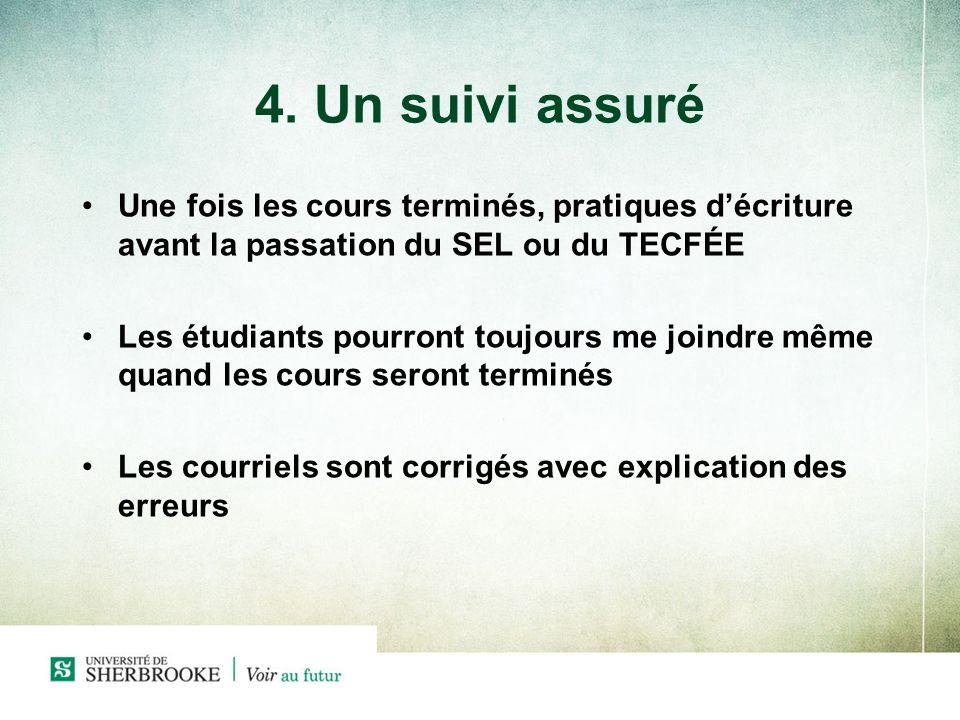 4. Un suivi assuré Une fois les cours terminés, pratiques d'écriture avant la passation du SEL ou du TECFÉE.