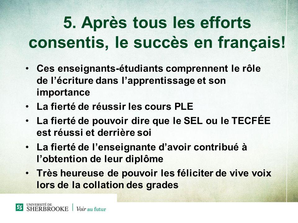 5. Après tous les efforts consentis, le succès en français!