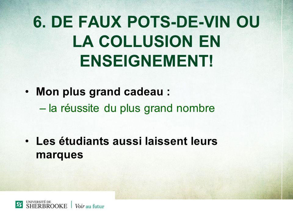 6. DE FAUX POTS-DE-VIN OU LA COLLUSION EN ENSEIGNEMENT!