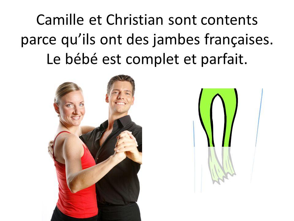Camille et Christian sont contents parce qu'ils ont des jambes françaises.