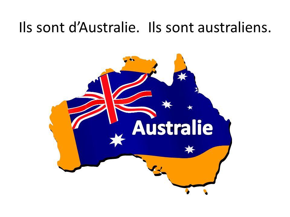 Ils sont d'Australie. Ils sont australiens.